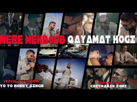 Mere Mehboob Qayamat Hogi - Video Song - Ft. Yo Yo Honey Singh