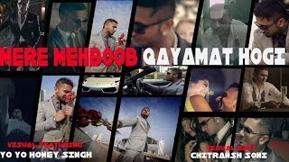 Mere Mehboob Qayamat Hogi - Video Song - ft. Yo Yo Honey Singh