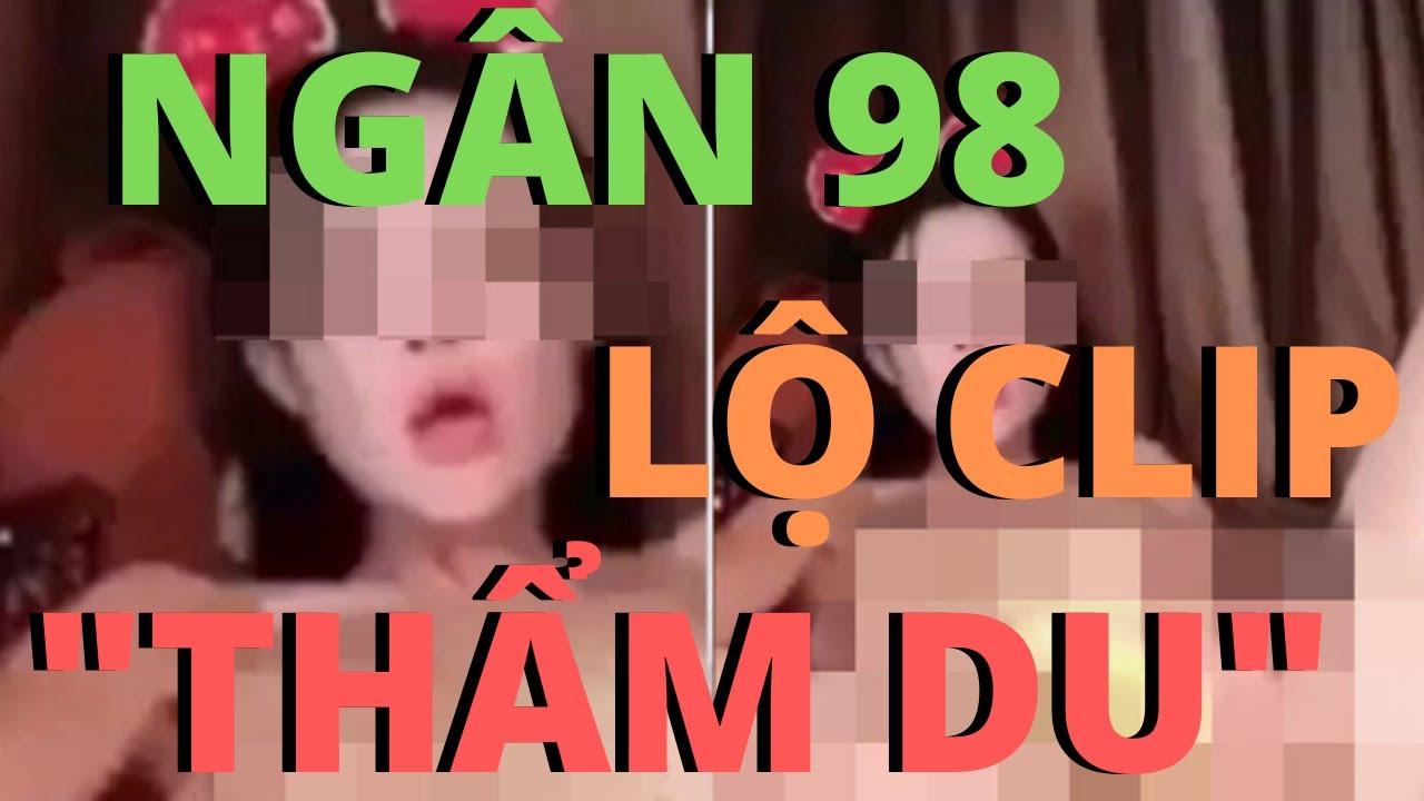 NÓNG: NGÂN 98 LỘ CLIP