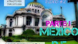 Ciudad de México :¿A dónde ir? - PARTE I