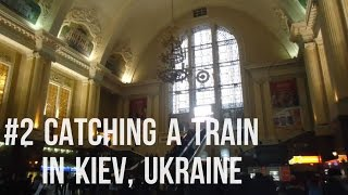 Inside Kiev Central Railway Station - Киïв (2012)