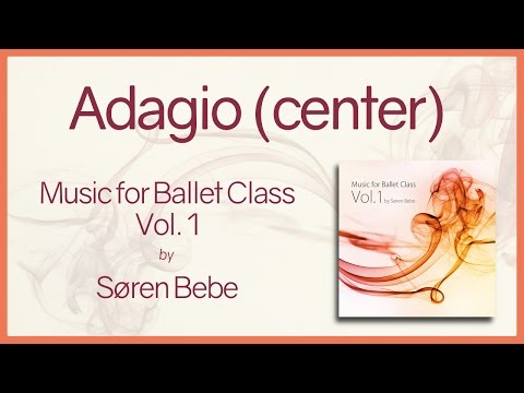 "Music For Ballet Class Vol.1 ""Adagio (center)"" - Original Piano Songs By Jazz Pianist Søren Bebe"