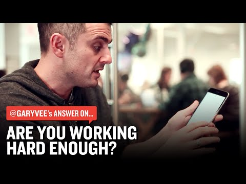 Are You Working Hard Enough?