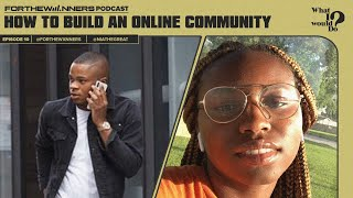 How to Build an Online Community | What I Would Do Ep.1