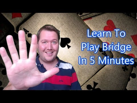 Learn To Play Bridge In 5 Minutes