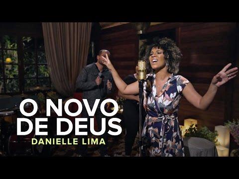 O Novo De Deus - Danielle Lima (Live Session)