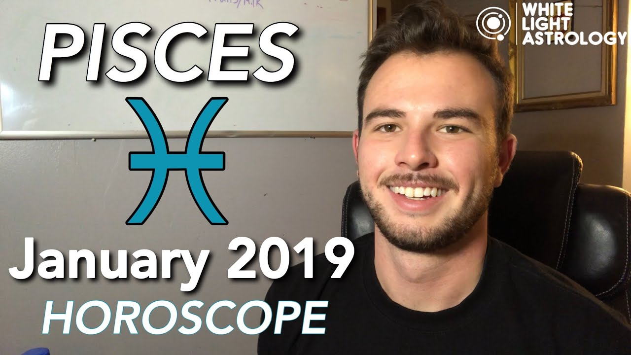 PISCES - January 2019 Horoscope: BIG OPPORTUNITIES IN CAREER/ FIXING  FRIENDSHIPS