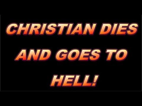 Why I Christian died and went to hell - Testimony