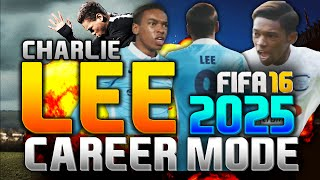 FIFA 16   CHARLIE LEE IN 2025!!! NIKE 'THE SWITCH' CAREER MODE!!!