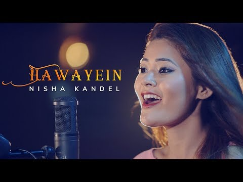 Hawayein (Jab Harry Met Sejal) - Nisha Kandel | Cover | Arijit Singh | Pritam Mp3
