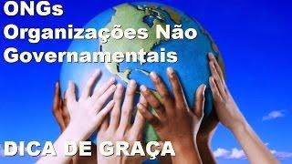 ONGs Organizações Não Governamentais DICA DE GRAÇA thumbnail