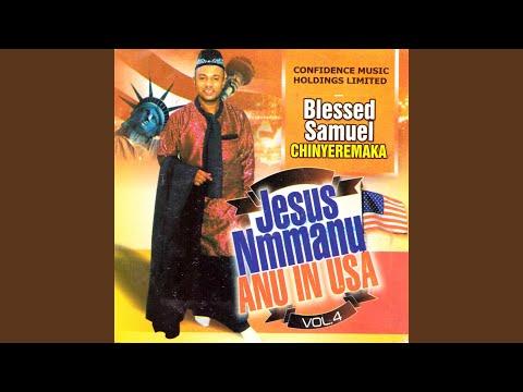 Jesus Nmanu Anu, Pt. 1