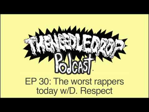 TND Podcast #31 10 Worst Rappers Right Now ft. D. Respect