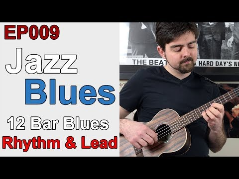Learn a 12 Bar Jazz Blues on Ukulele || Rhythm & Soloing Les