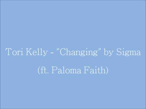Tori Kelly - 'Changing' by Sigma ft  Paloma Faith