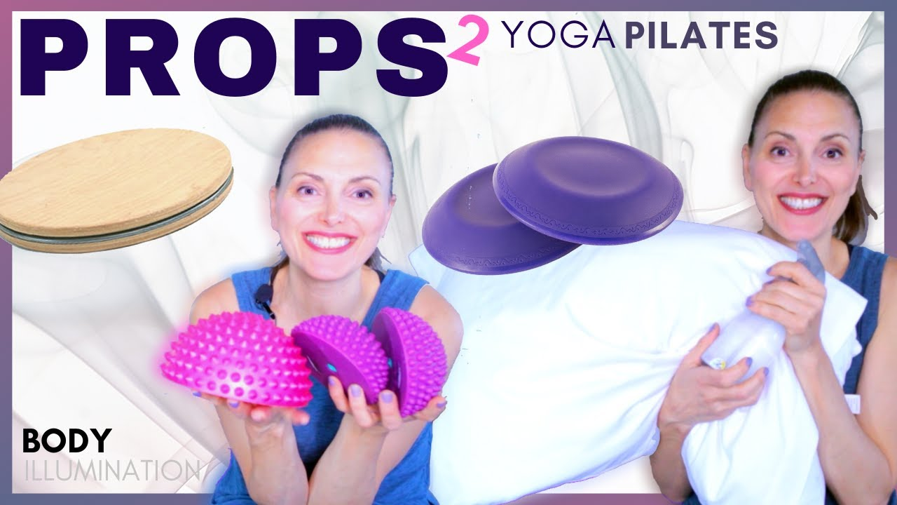 Yoga Accessories ✴ Pilates Props 🌟Do I need ? What props will help me? Body Illumination ✴ VIDEO 2