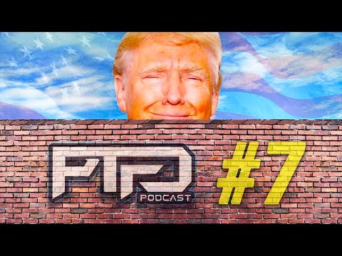 PTFO Podcast #7 - Trumps Wall, Naughty Teacher Thoughts, Black Mirror in Real Life