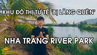 Giới thiệu tổng quan và Flycam KĐT Nha Trang River Park - Ven sông Tắc [03-01-2020]