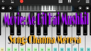 Channa Mereya ( Ae Dil Hai Mushkil ) , Arijit singh - Mobile Perfect Piano Tutorial
