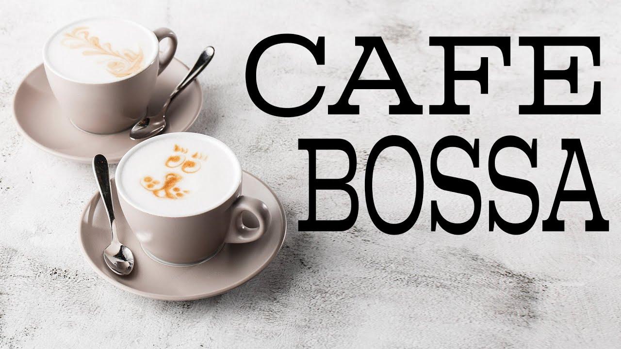 Cafe Bossa Nova JAZZ Music - Background Instrumental Bossa Nova For Relaxing,Work,Study