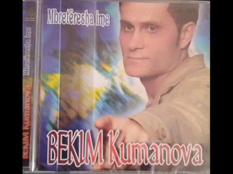 Bekim Kumanova-Luje me mu o llokum