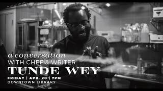 A Conversation With Chef and Writer Tunde Wey | Ann Arbor District Library
