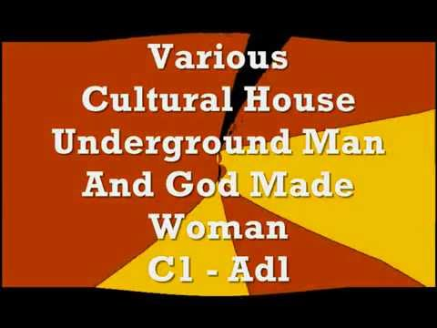 Various - Cultural House - Underground Man - And God Made Woman - C1 - Adl