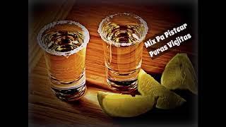 Mix Pa Pistear Puras Viejitas