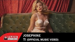 Josephine - Τι - Official Music Video