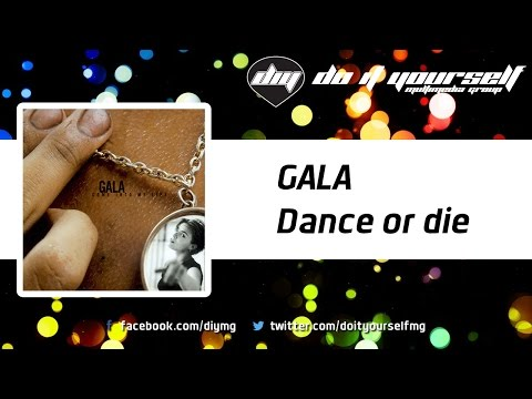GALA  - Dance or die [Official]