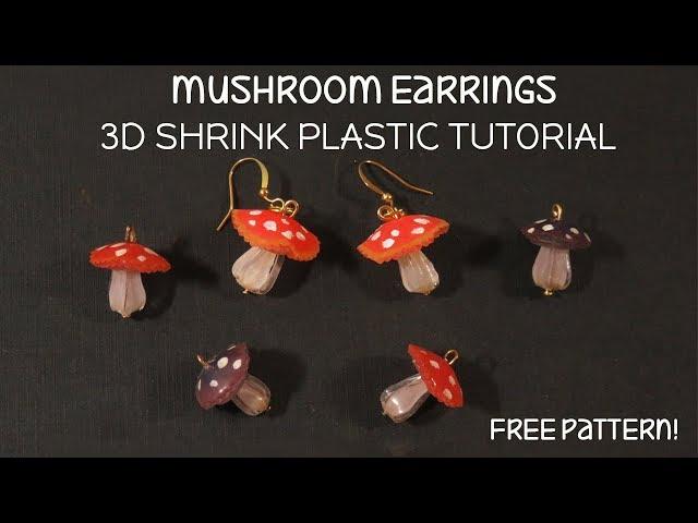 Mushroom: 3D Shrink Plastic Tutorial   FREE PATTERN!