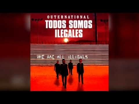 outernational we are all illegals