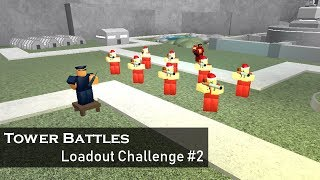 Send Them Gifts! | Loadout Challenge #2 | Tower Battles [ROBLOX]