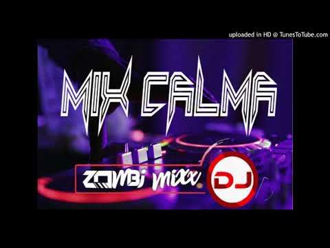 MIX CALMA VERSION REGUETTON – DEEJAY ZOMBI MIX