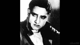 KARWAN-E-HAYAT 1935: Dil se teri nigaah jigar tak utar gayi [soundtrack] (K. L. Saigal)