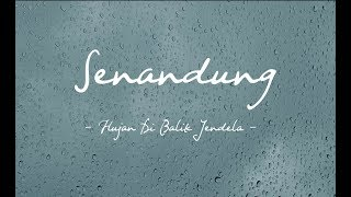 Senandung - Hujan Di Balik Jendela ( Official Lyric Video )
