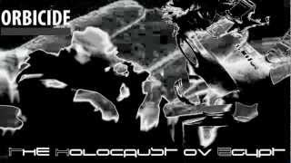 Watch Orbicide The Holocaust Ov Egypt video