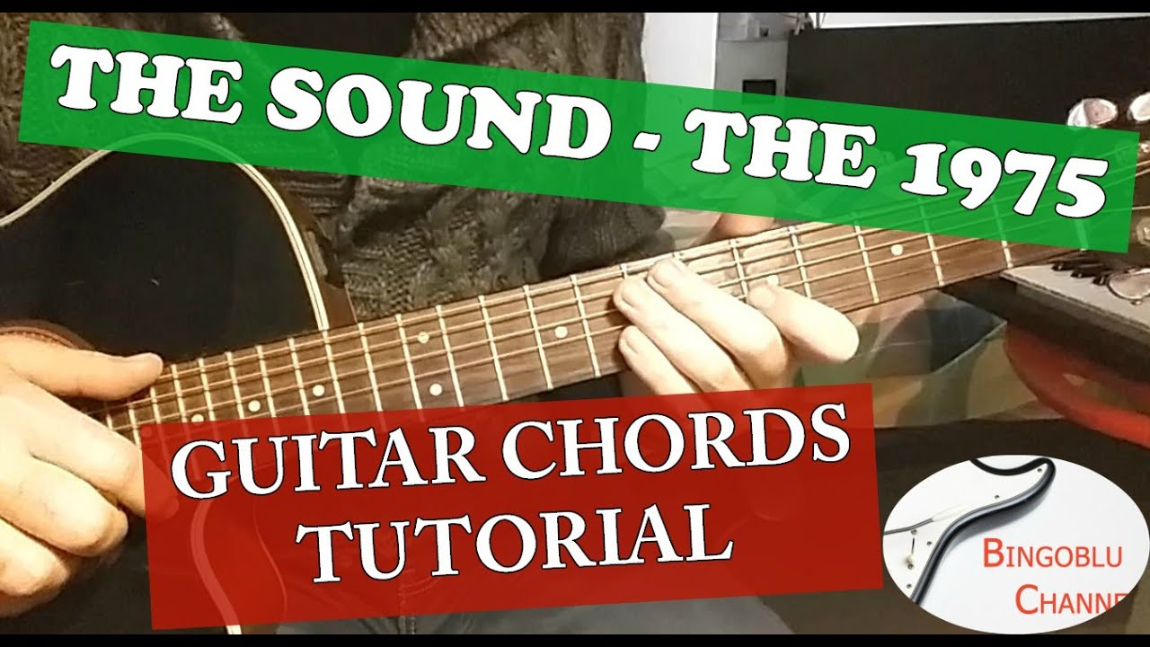 The Sound The 1975 Guitar Tutorial How To Play Chords Youtube