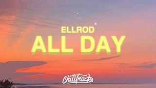 Download lagu ELLROD - All Day (Lyrics)