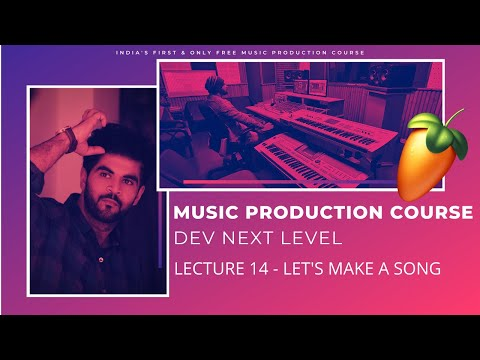 Music Production Course (HINDI) | Lecture 14 | Let's make a song