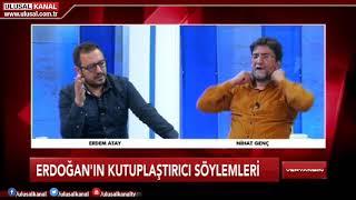 Nihat Genç ile Veryansın- Erdem Atay- 12 Mayıs 2018- Ulusal Kanal
