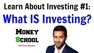 Learn About Investing #1: What IS Investing?