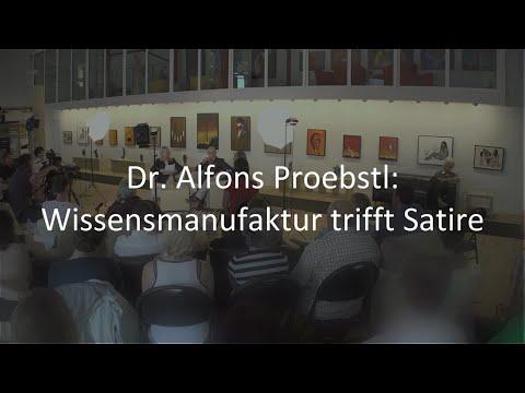 Dr. Alfons Proebstl: Wissensmanufaktur trifft Satire