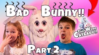 Bad Bunny!! Part 2 with That Weird Cat Lady!!