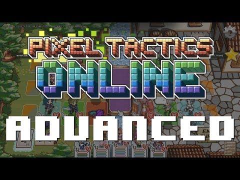 Pixel Tactics Online: Advanced Tutorial