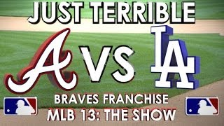 JUST TERRIBLE! - Atlanta Braves vs. Los Angeles Dodgers - Franchise Mode - EP 27 MLB 13 The Show
