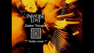 Paradise Lost - Darker Thoughts - Guitar cover