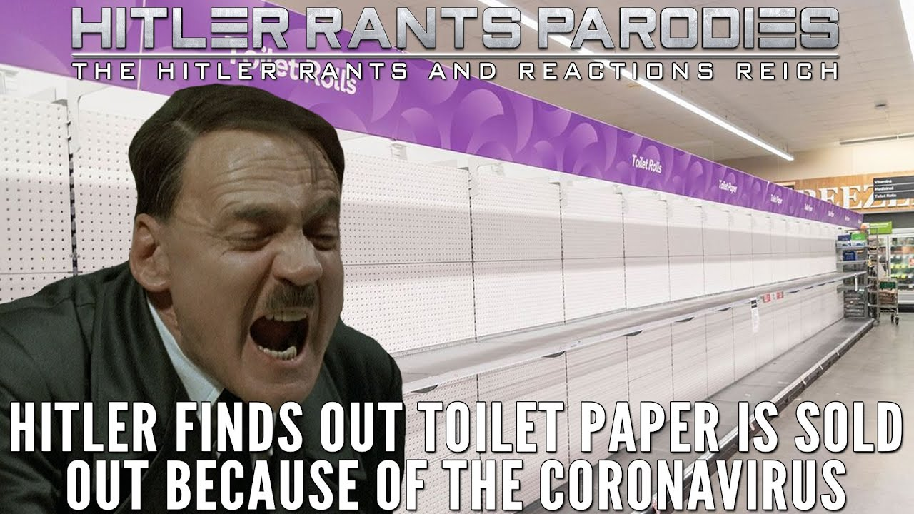 Hitler finds out toilet paper is sold out because of the Coronavirus