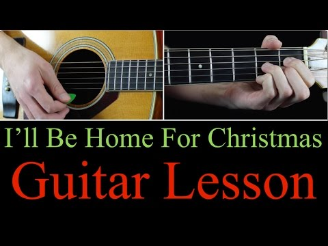 Ill Be Home For Christmas Chords.I Ll Be Home For Christmas Guitar Lesson Tutorial
