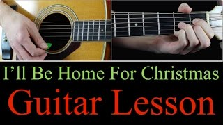 I'll Be Home For Christmas - Guitar Lesson Tutorial